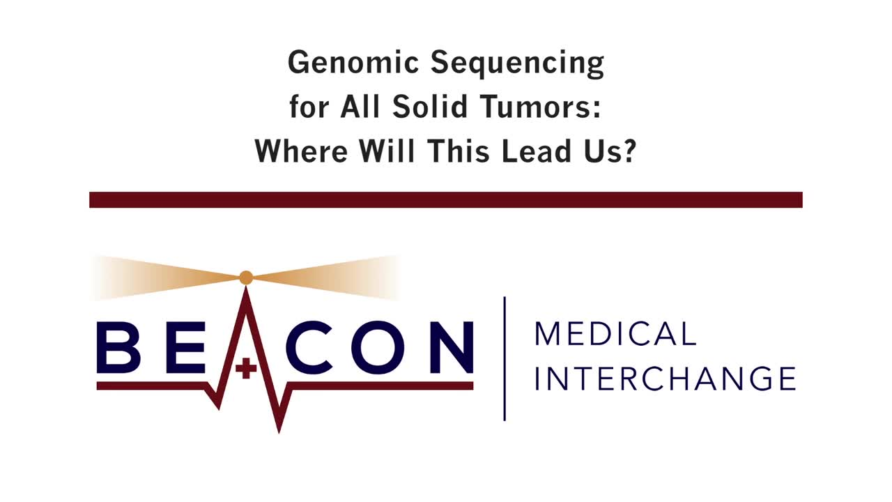 Genomic Sequencing for All Solid Tumors: Where Will This Lead Us? (BMIC-019)