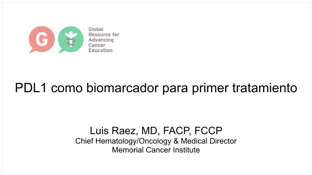 Spanish Lung Cancer Video Library_ PDL1 como biomarcador para primer tratamiento [720p]