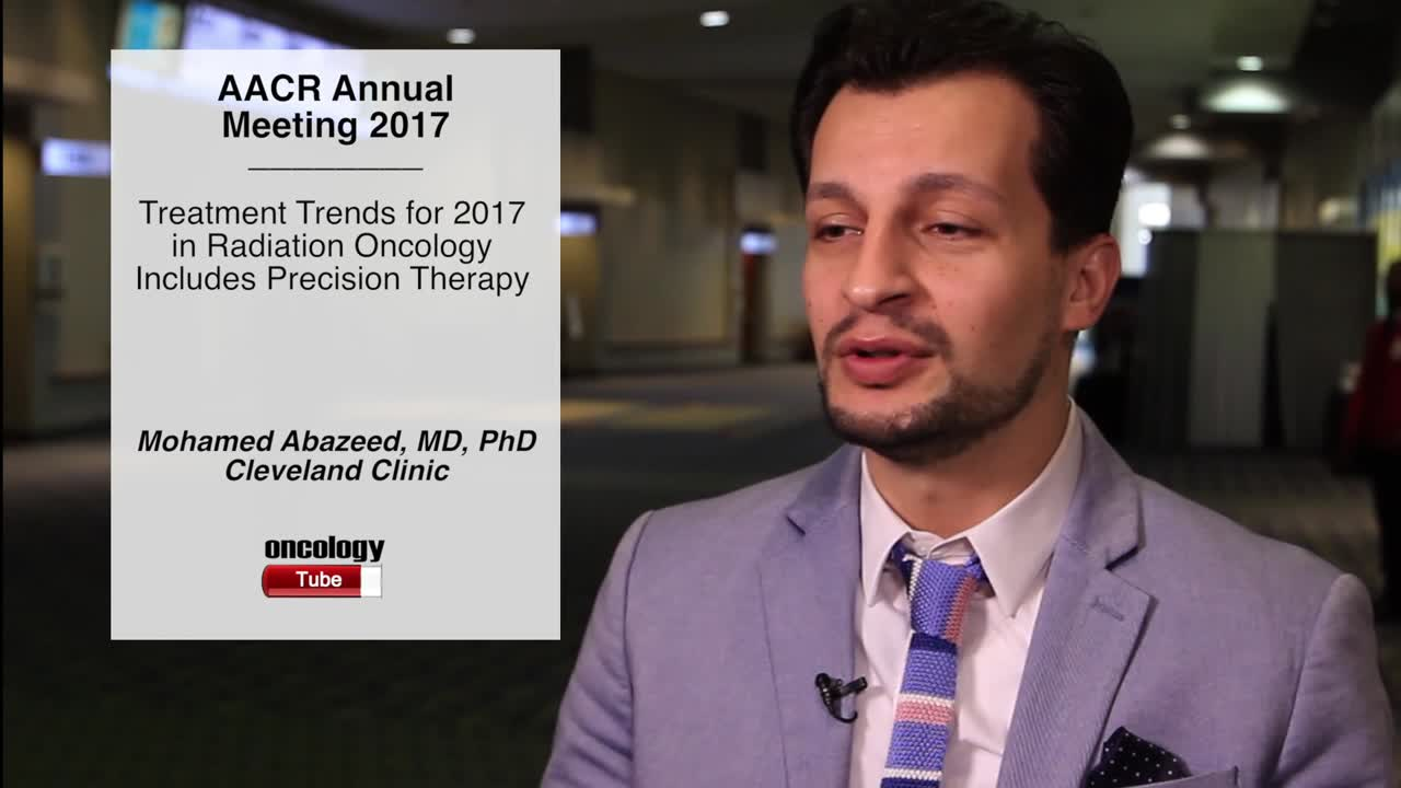 Treatment Trends for 2017 in Radiation Oncology Includes Precision Therapy