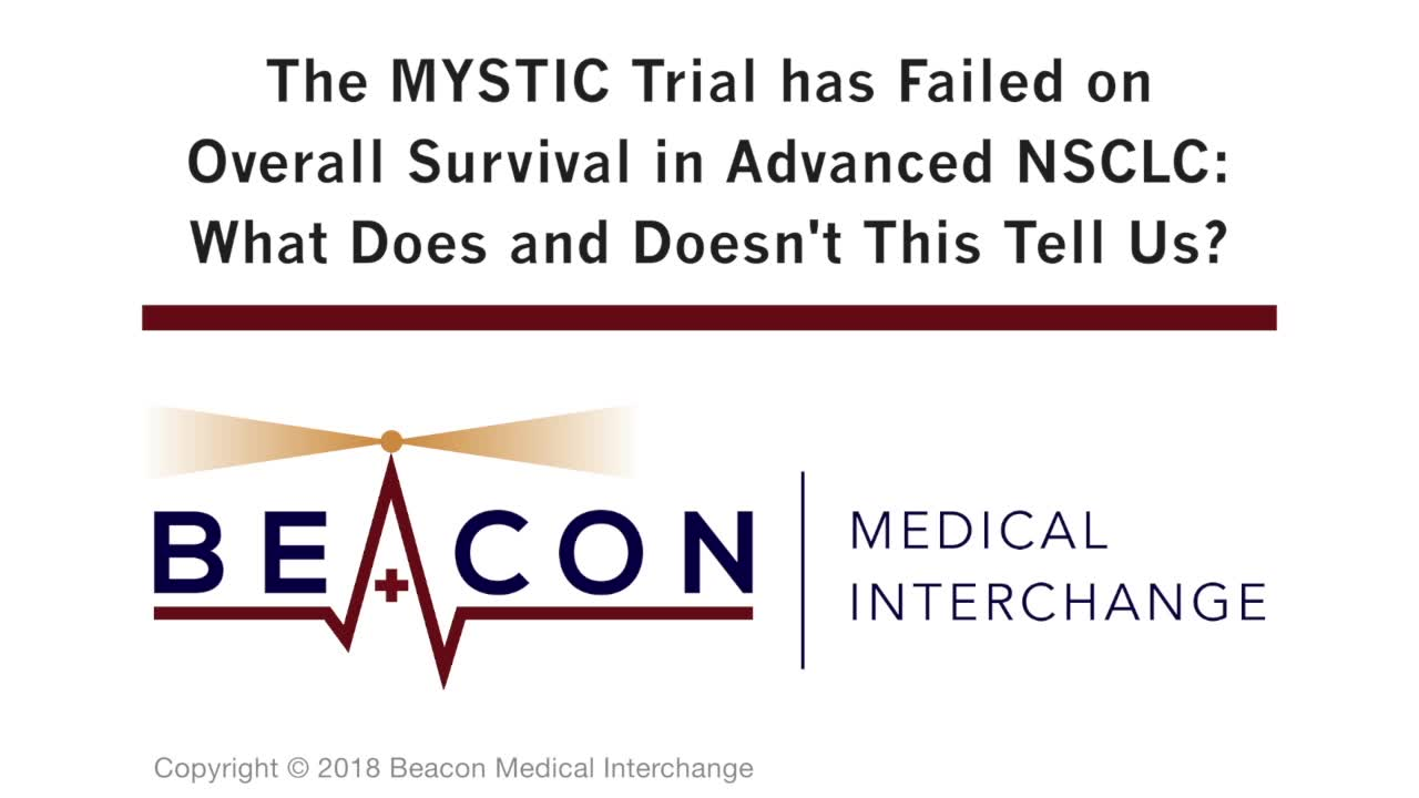 The MYSTIC Trial has Failed on Overall Survival in Advanced NSCLC: What Does and Doesn't This Tell Us? (BMIC-068)
