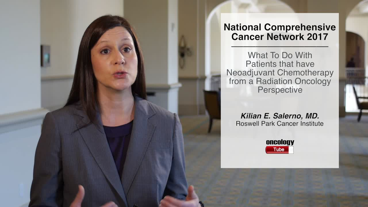What To Do With Patients That Have Neoadjuvant Chemotherapy from a Radiation Oncology Perspective