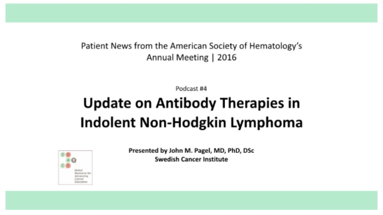 ASH 2016 Page 4 Update on Antibody Therapies in Indolent Non-Hodgkin Lymphoma