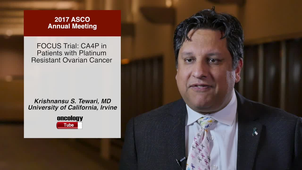 FOCUS Trial: CA4P in Patients with Platinum Resistant Ovarian Cancer