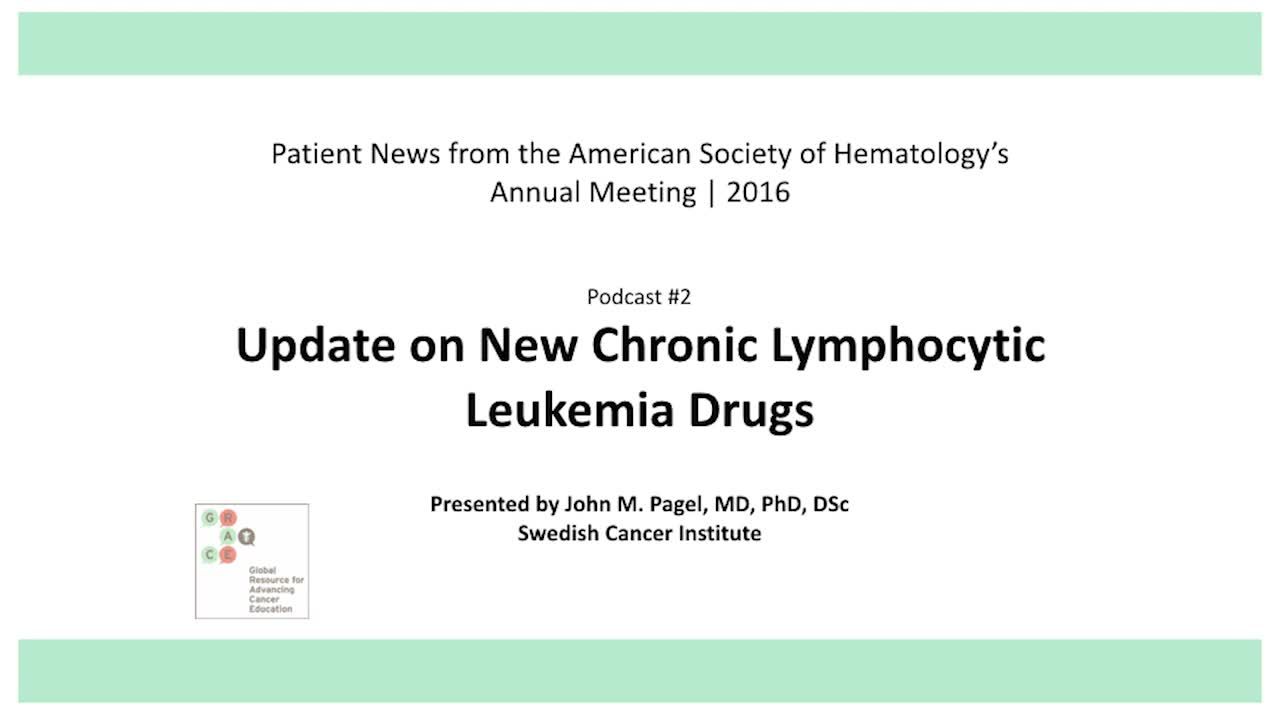 ASH 2016 Page 2 Update on New Chronic Lymphocytic Leukemia Drugs