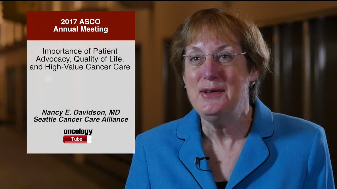Importance of Patient Advocacy, Quality of Life, and High-Value Cancer Care
