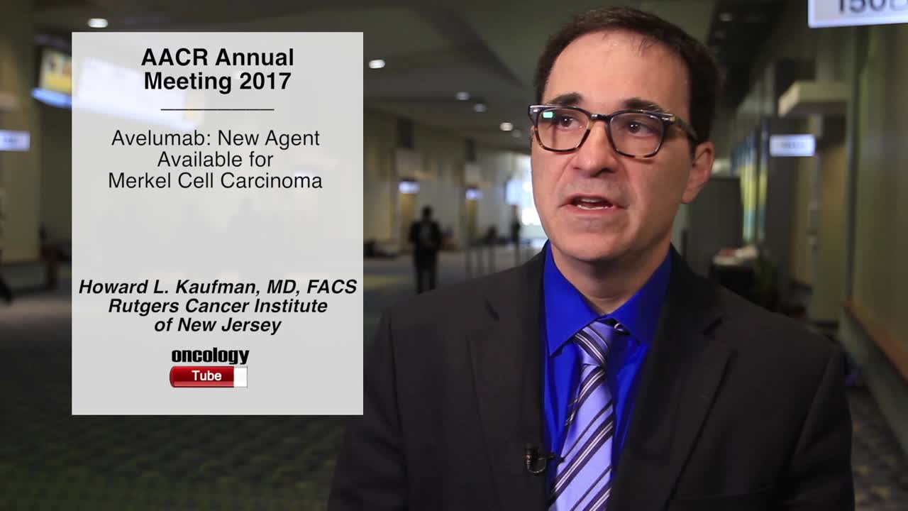 Avelumab: New Agent Available for Merkel Cell Carcinoma