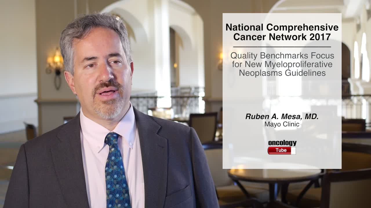 Quality Benchmarks Focus for New Myeloproliferative Neoplasms Guidelines