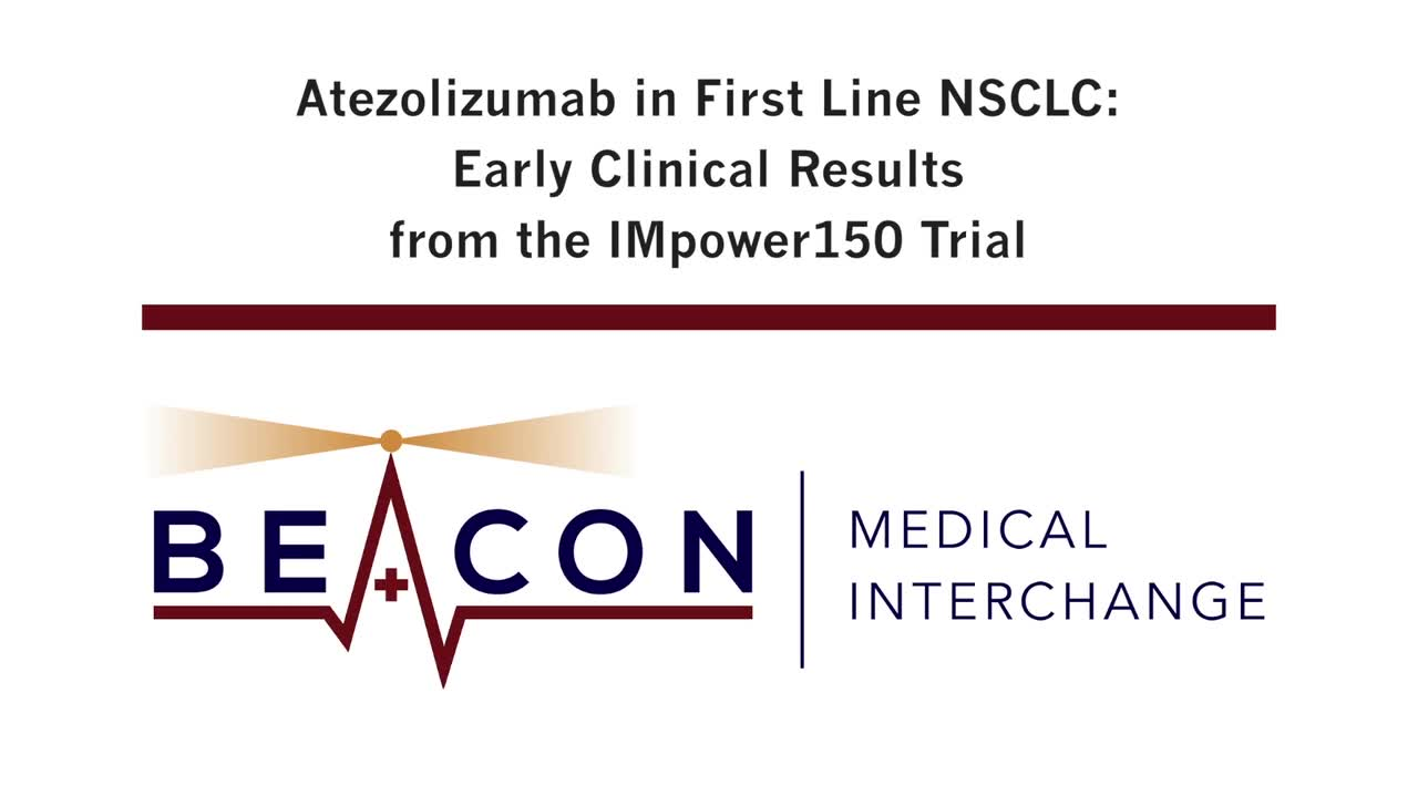 Atezolizumab in First Line NSCLC: Early Clinical Results from the IMpower150 Trial (BMIC-020)