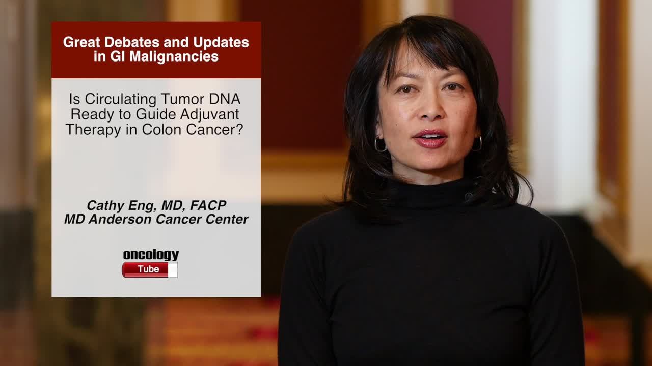 Is Circulating Tumor DNA Ready to Guide Adjuvant Therapy in Colon Cancer?