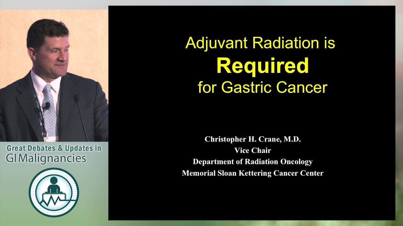 Debate: Does radiation therapy play a role in gastric cancer adjuvant therapy? - Yes