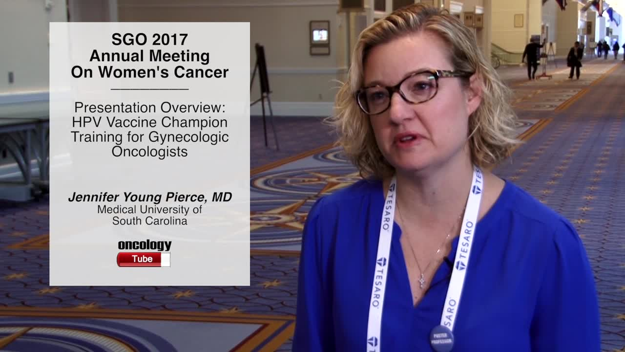 Presentation Overview: HPV Vaccine Champion Training for Gynecologic Oncologists