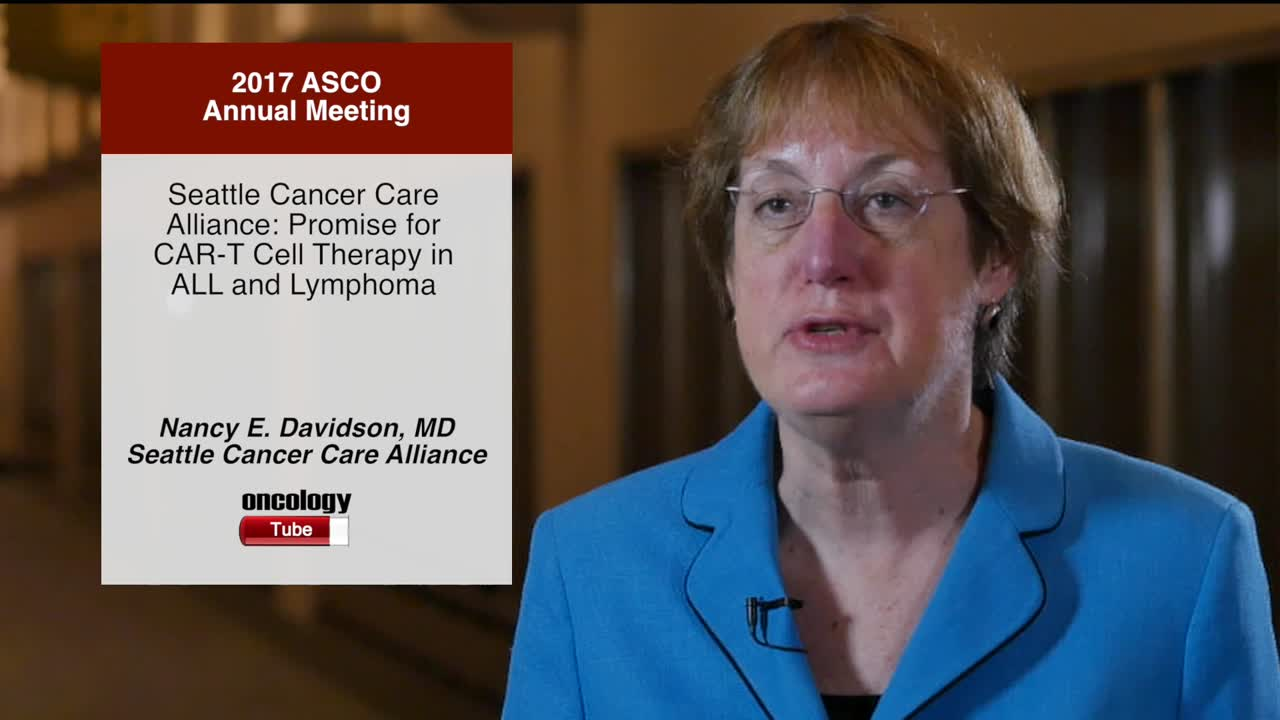 Seattle Cancer Care Alliance: Promise for CAR-T Cell Therapy in ALL and Lymphoma
