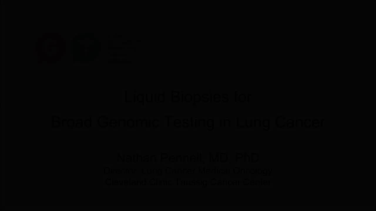 Pennell Liquid Biopsies for Broad Genomic Testing in Lung Cancer [720p]