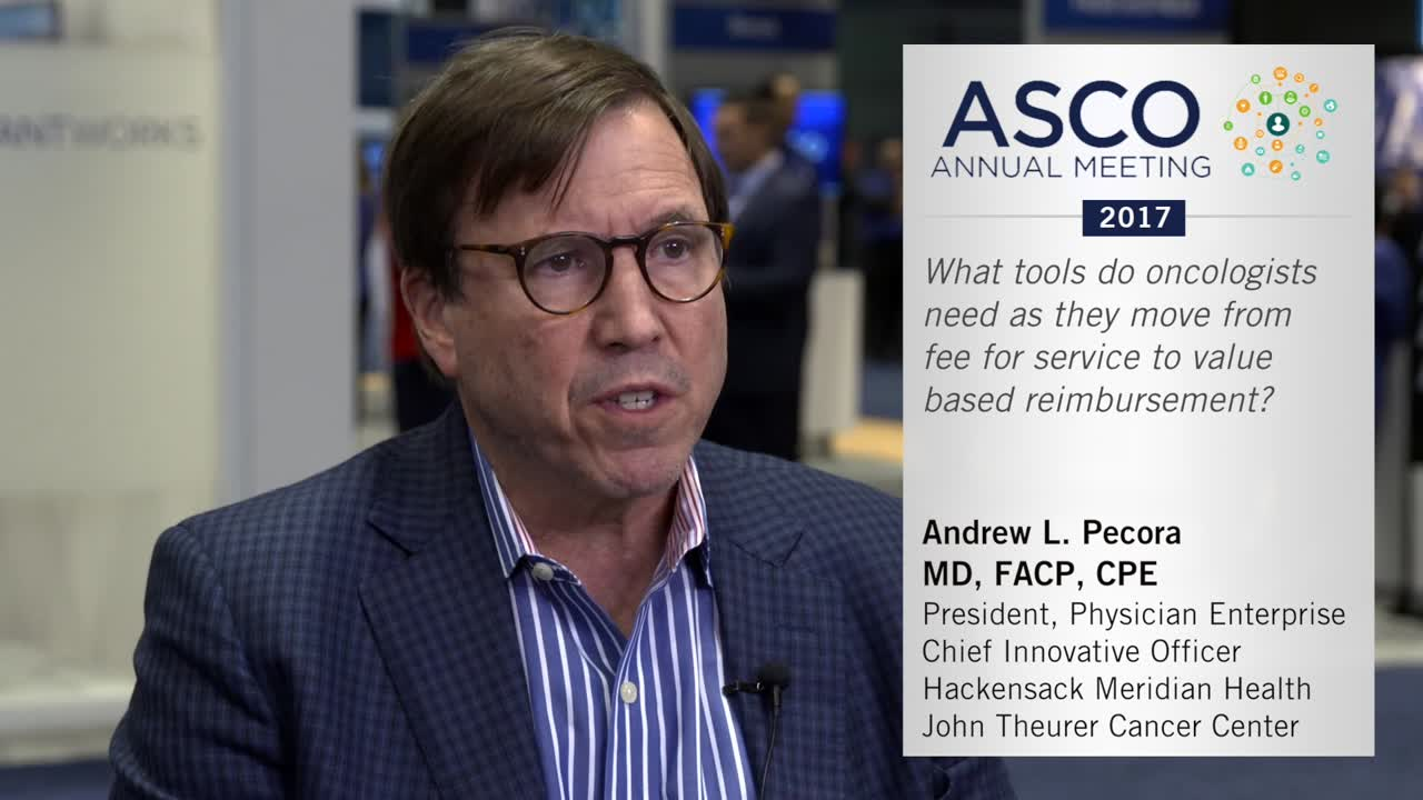 What tools do oncologists need as they move from fee for service to value based reimbursement?