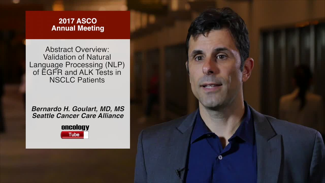 Abstract Overview: Validation of Natural Language Processing (NLP) of EGFR and ALK Tests in NSCLC Patients