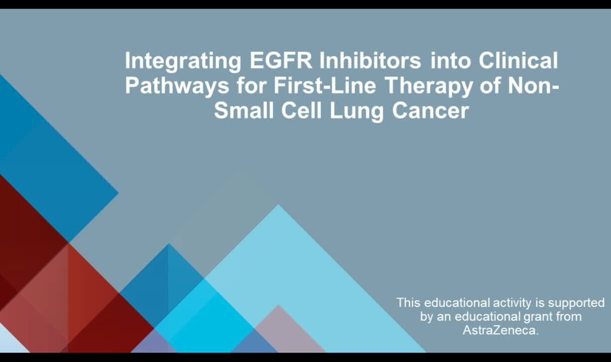 NSCLC: Integrating EGFR-Inhibiting Therapies into Clinical Pathways for First-Line Treatment