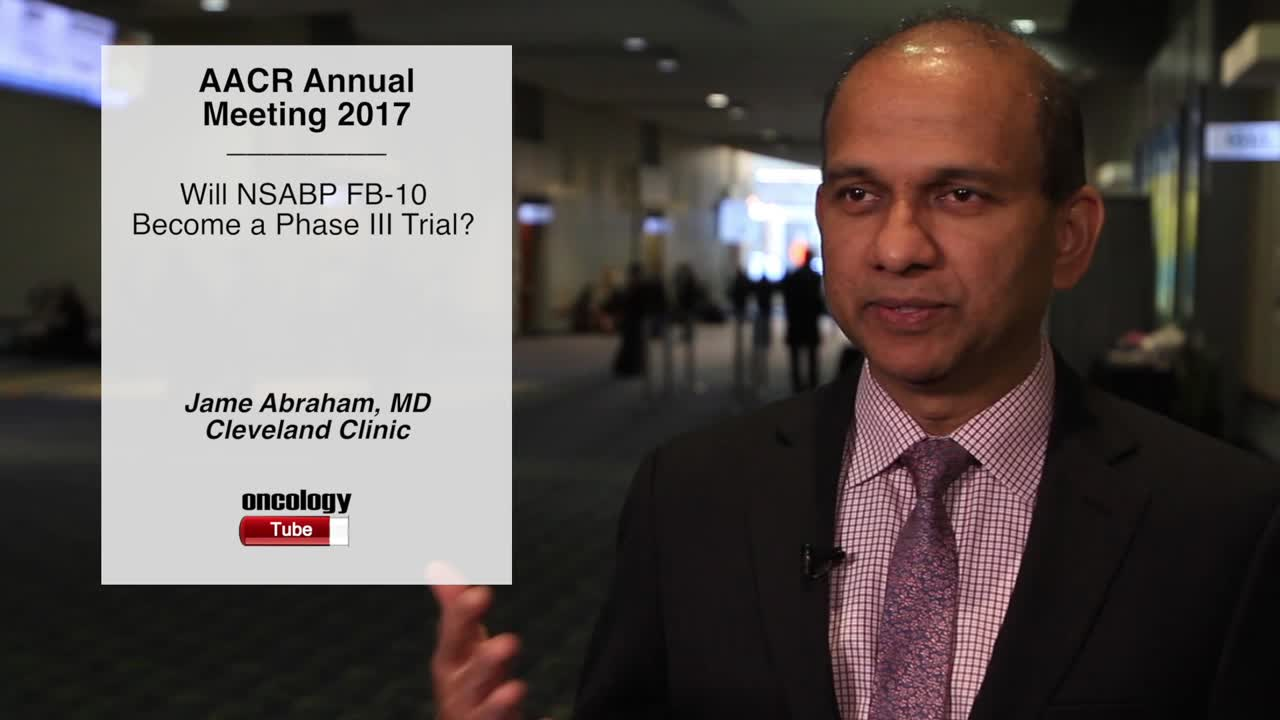 Will NSABP FB-10 Become a Phase III Trial?