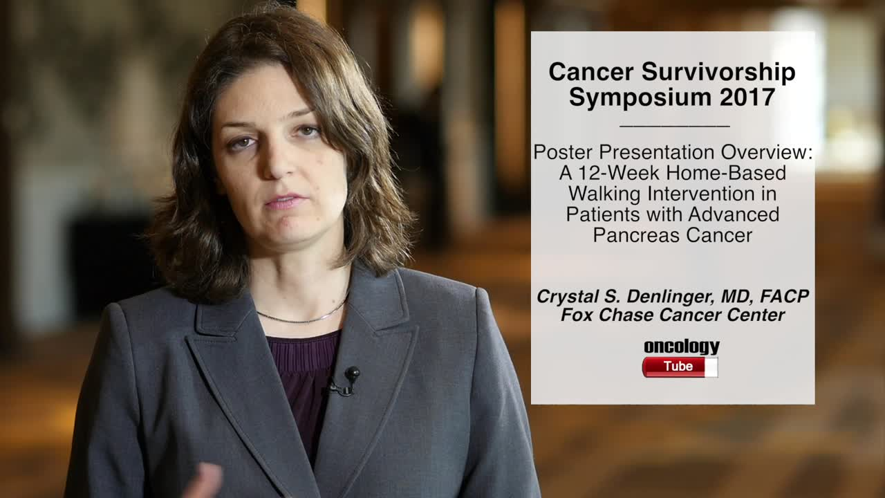 Poster Presentation Overview: A 12-Week Home-Based Walking Intervention in Patients with Advanced Pancreas Cancer