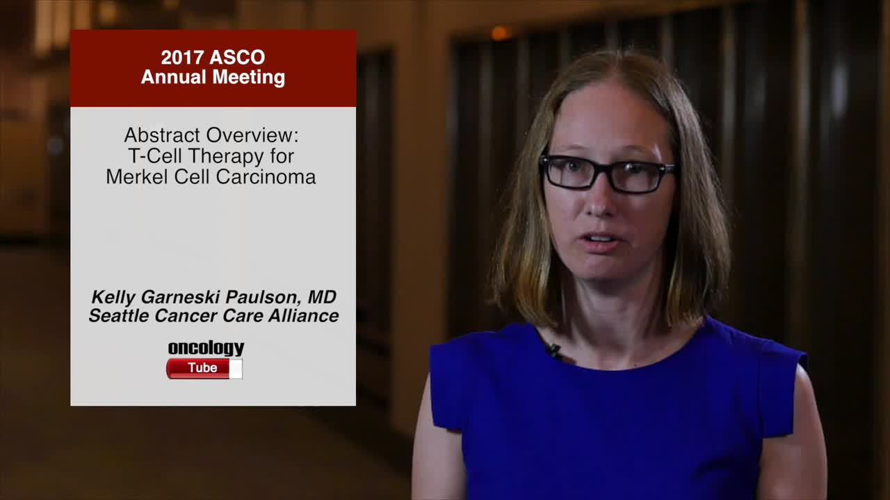 Abstract Overview: T-Cell Therapy for Merkel Cell Carcinoma
