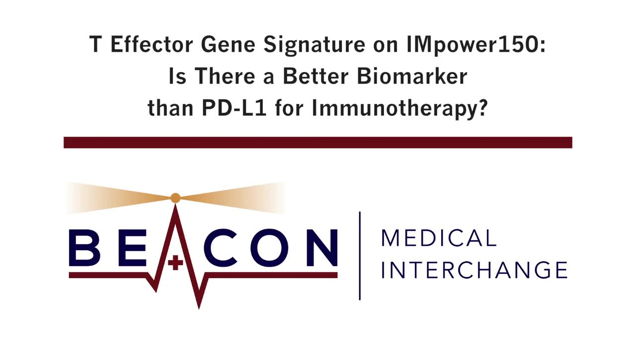 T Effector Gene Signature on IMpower150: Is There a Better Biomarker than PD-L1 for Immunotherapy? (BMIC-021)