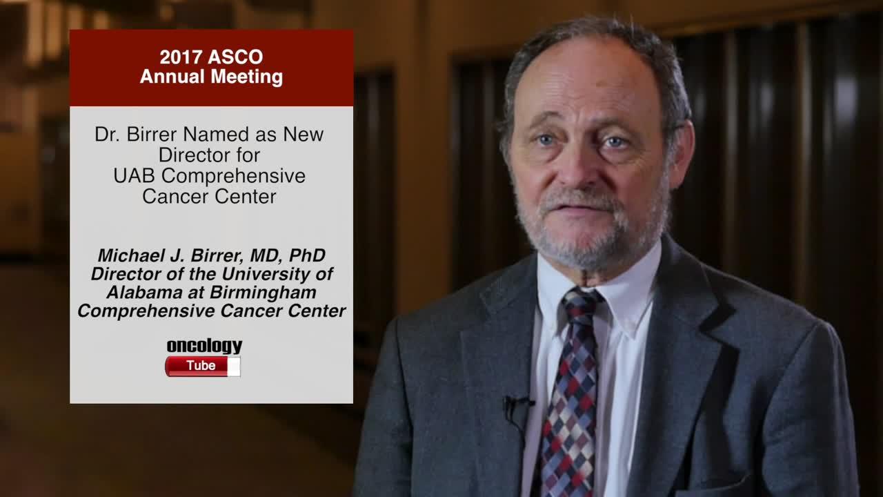 Dr. Birrer Named as New Director for UAB Comprehensive Cancer Center