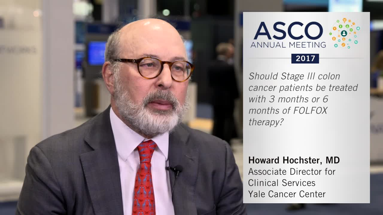 Should stage lll colon cancer patients be treated with 3 months or 6 months of FOLFOX therapy?