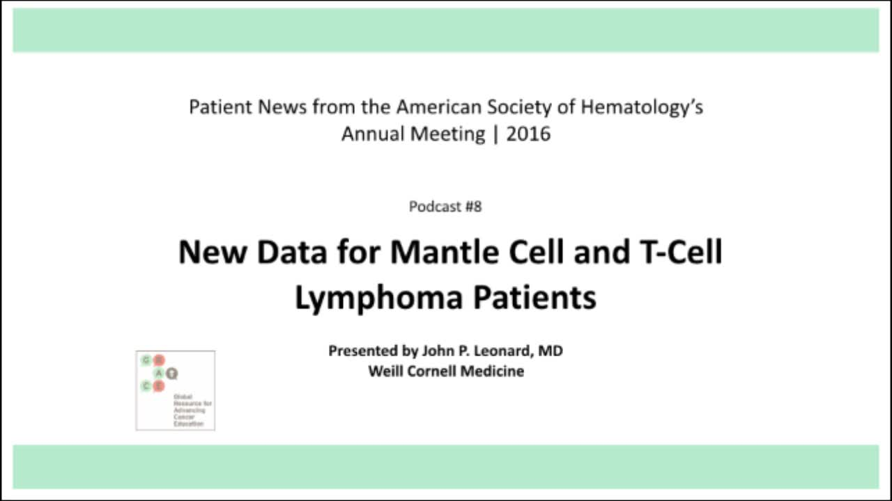 ASH 2016 Page 8 Leonard New Data for Mantel Cell and T-Cell Lymphoma Patients