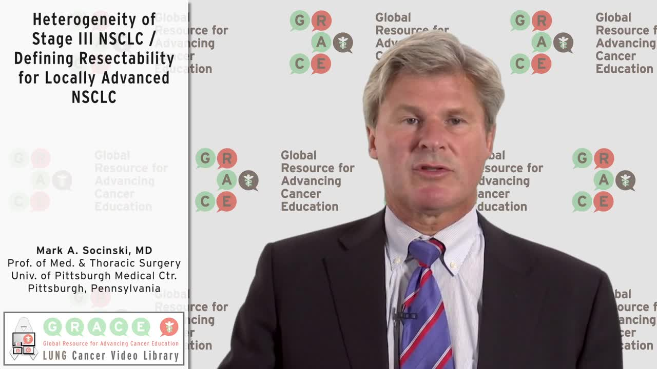 Heterogeneity of Stage III NSCLC_Defining Resectability for Locally Advanced NSCLC [720p]