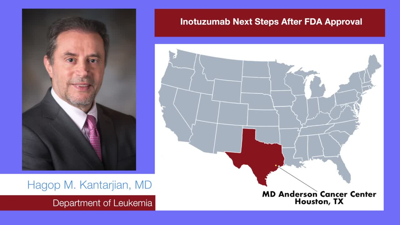 Inotuzumab Next Steps After FDA Approval