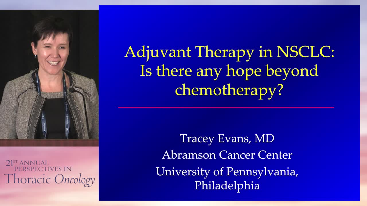 Adjuvant therapy in NSCLC: is there any hope beyond chemotherapy?