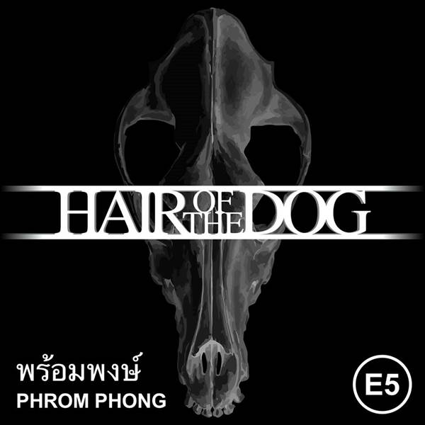 Hair of the Dog Phrom Phong