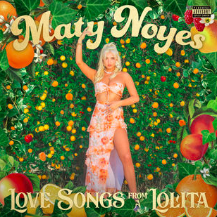 Maty Noyes : Love Songs From a Lolita - EP