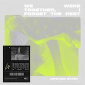 Lipstick Gypsy : We Were Together, I Forgot the Rest (EP)
