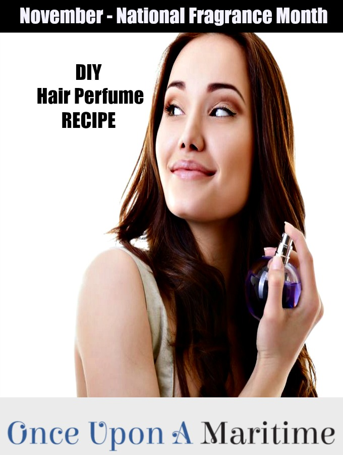 DIY Hair Perfume Recipe For National Fragrance Month