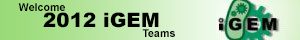 Welcome 2012 IGEM Teams!