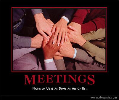 Meetings demotivator.jpg