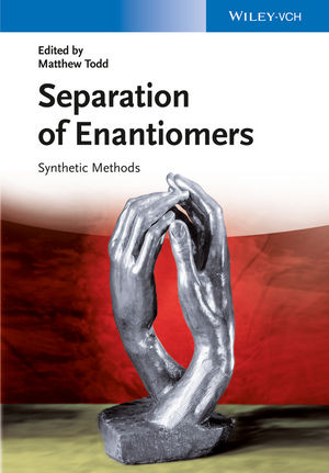Wiley Book on Synthetic Methods for the Separation of Enantiomers, Edited by Mat