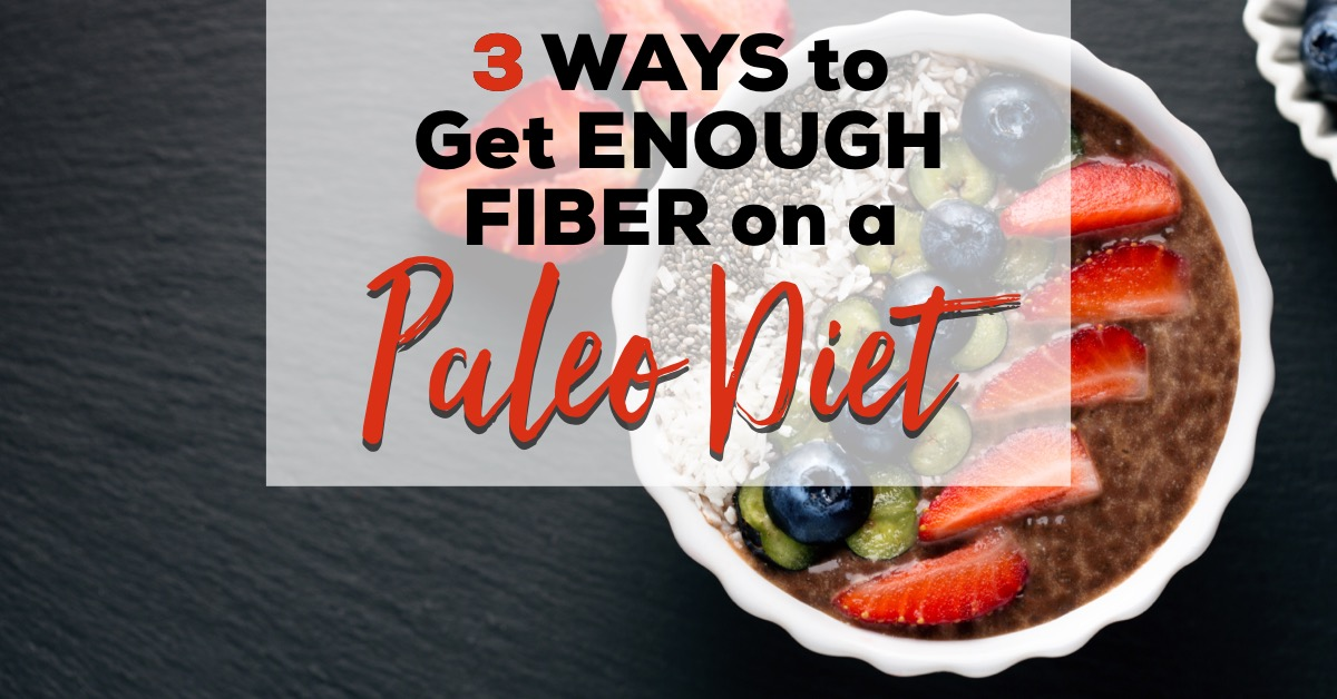 what fiber can i eat on paleo diet