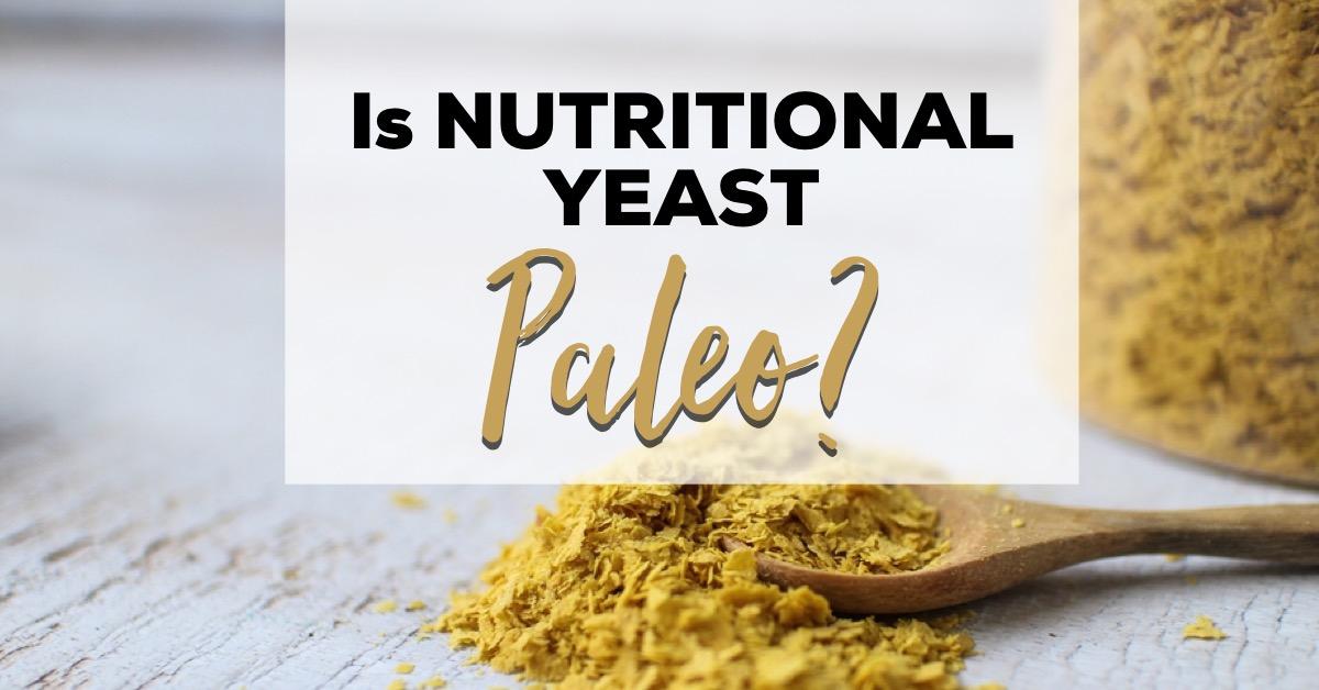 nutrional yeast ok paleo diet