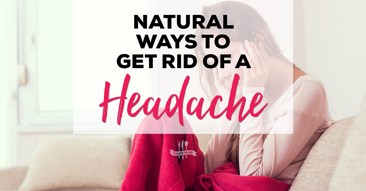 Natural Ways to Get Rid of a Headache