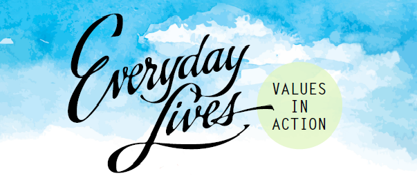Everyday Lives - Values in Action