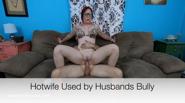 Hotwife Used by Husbands Former Bully