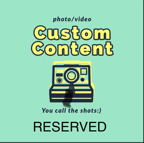 Custom video - reserved