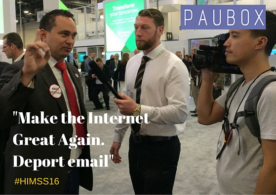 HIMSS16 Day Two: Make the Internet Great Again - Paubox