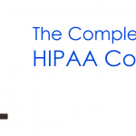 The Complete Guide to HIPAA Compliance for Busy Professionals