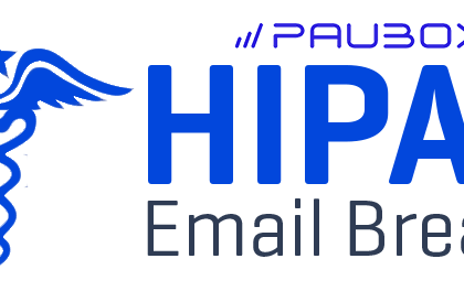 hipaa email breach, hipaa email data breach, paubox hipaa breach report
