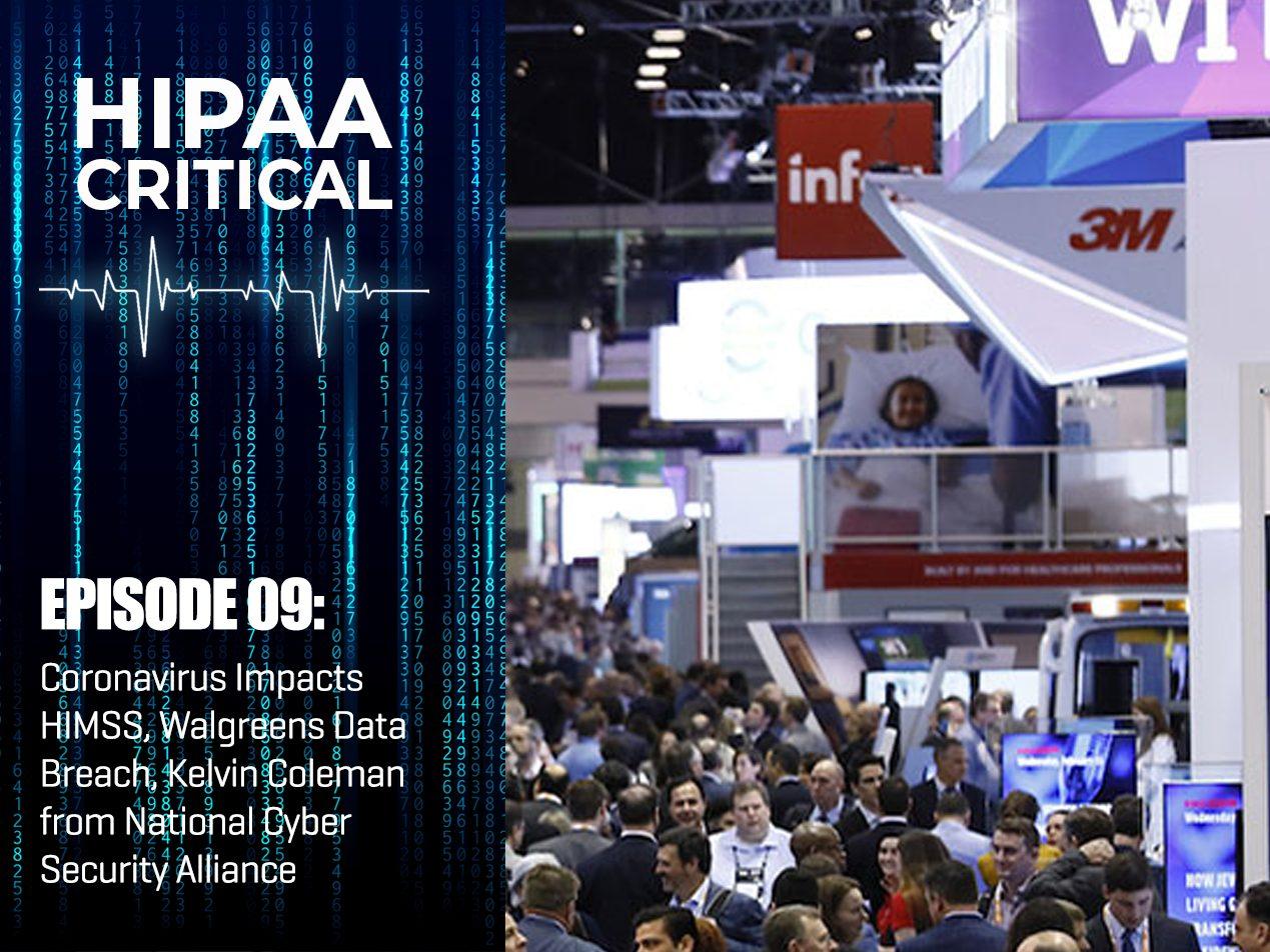 HIPAA Critical Episode 09: Coronavirus Impacts HIMSS, Walgreens Data Breach, Kelvin Coleman from National Cyber Security Alliance