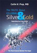 The TRUTH About Colloidal Silver and Gold