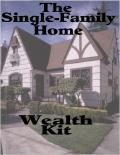 How to Build Riches in Real Estate With Single-Family Homes Kit