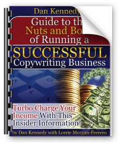 Dan Kennedy - Nuts & Bolts of Running A Successful Copywriting Business